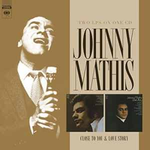 Johnny Mathis Close to You and Love Story