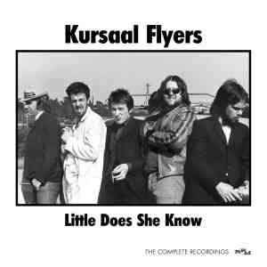 Kursaal Flyers Little Does She Know