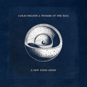 Lukas Nelson and Promise of the Real A Few Stars Apart