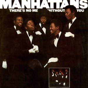 Manhattans - There's No Me