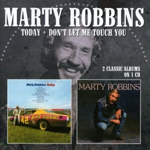 Marty Robbins Today and Dont Let Me Touch You