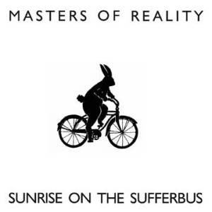 Masters of Reality Sunrise