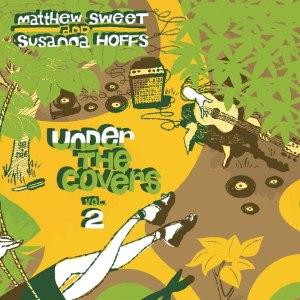 Matthew Sweet and Susanna Hoffs Under the Covers Volume 2