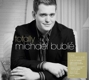 Michael Buble Totally