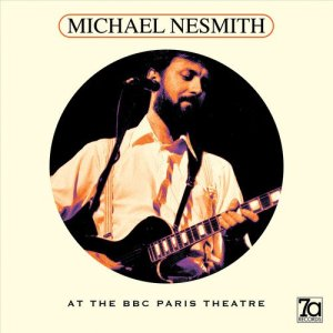 Listen to the Man: 7a Records Releases Mike Nesmith Solo Show On CD, Vinyl