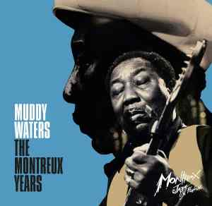 Muddy Waters Montreux Years