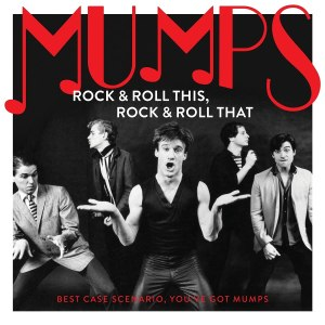 Mumps Rock and Roll This Rock and Roll That