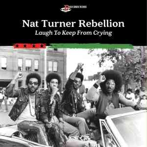 Nat Turner Rebellion Laugh to Keep from Crying