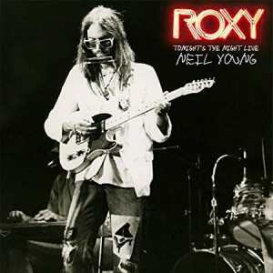 Neil Young Roxy Live