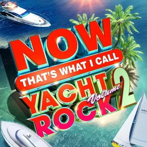 Now Thats What I Call Yacht Rock 2