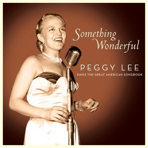 Peggy Lee Something Wonderful 1