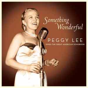 Peggy Lee Something Wonderful