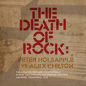 Peter Holsapple and Alex Chilton The Death of Rock