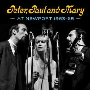 Peter Paul and Mary Live at Newport
