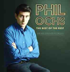 Phil Ochs The Best of the Rest