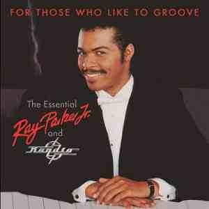Ray Parker Jr For Those Who Like to Groove