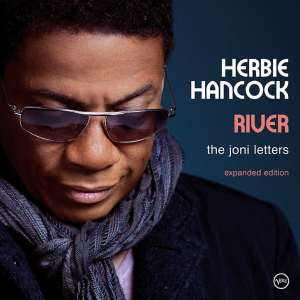 A Case of You: Herbie Hancock's 'River: The Joni Letters' Celebrates 10 Years with Expanded Reissue