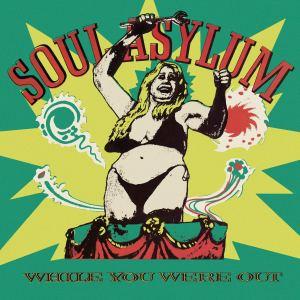 Soul-Asylum-While-You-Were-Out-OV-314-AMAZON