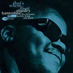 Stanley Turrentine Thats Where Its At