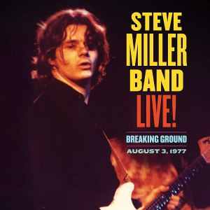 Steve Miller Band Live Breaking Ground