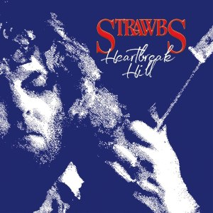 Strawbs Heartbreak Hill