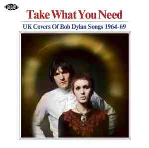Take What You Need Bob Dylan Covers