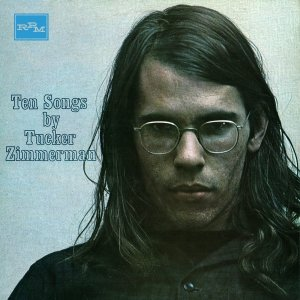 Ten Songs by Tucker Zimmerman