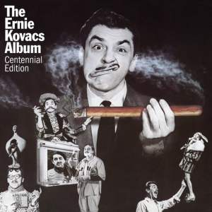 The Ernie Kovacs Album Centennial Edition