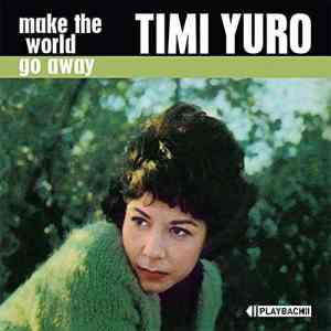 Timi Yuro Make the World Go Away