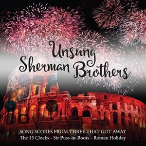 """Review: """"Unsung Sherman Brothers: Song Scores from Three That Got Away"""""""