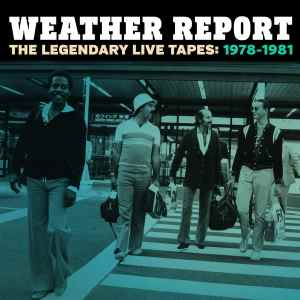 Weather Report - The Legendary Live Tapes