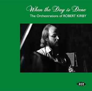 "Keep a Close Watch: Ace Salutes ""The Orchestrations of Robert Kirby"" with Nick Drake, Richard and Linda Thompson, Iain Matthews"