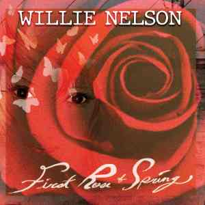 Willie Nelson First Rose of Spring