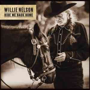 WillieNelson RideMeBackHome