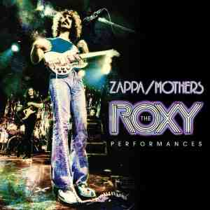 Roxy and (More Than) Elsewhere: Zappa's Legendary 1973 Shows Collected On New Box Set Released Tomorrow
