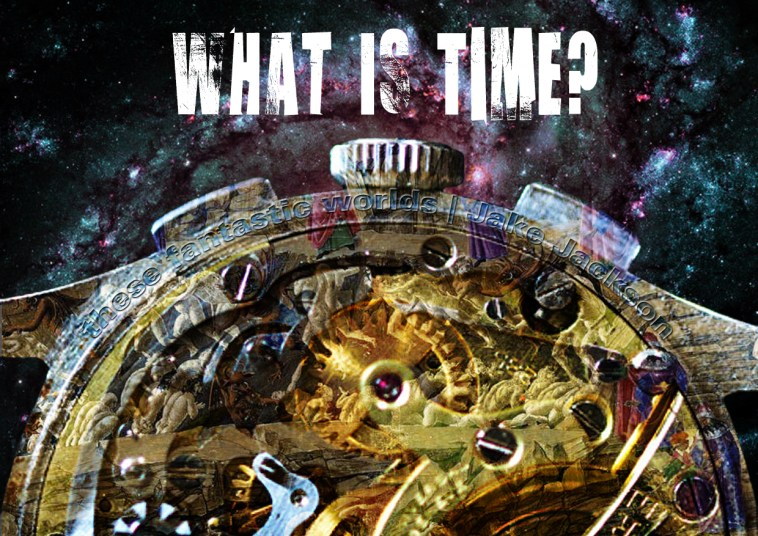 The Dark Ages, What is Time?