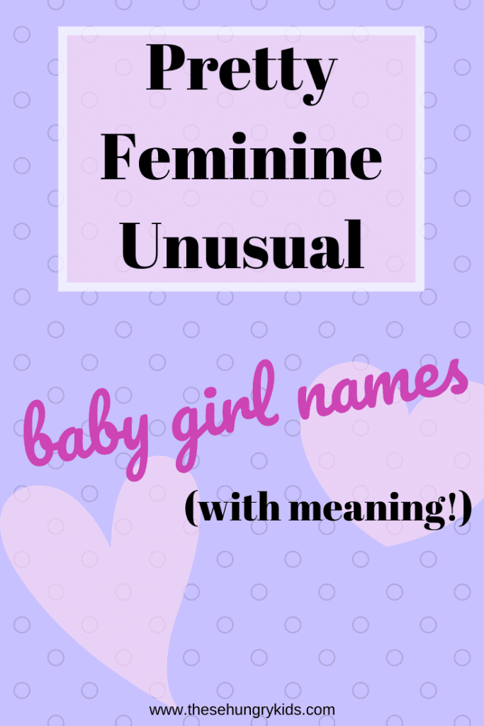 Picking a name for your baby girl is difficult! If you love pretty, feminine, unique and unusual baby girl names, check out my list! These names have beautiful meanings in addition to how pretty they sound. #babynames #babygirlnames #uniquenames #unusualnames #prettynames