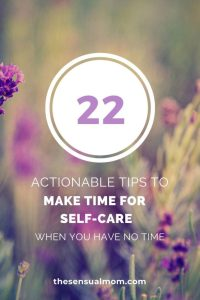 22 actionable tips to make time for self-care when you have no time