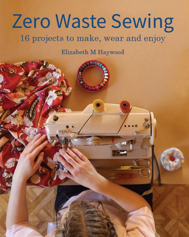 The front cover of the book called Zero Waste Sewing by Elizabeth Haywood.