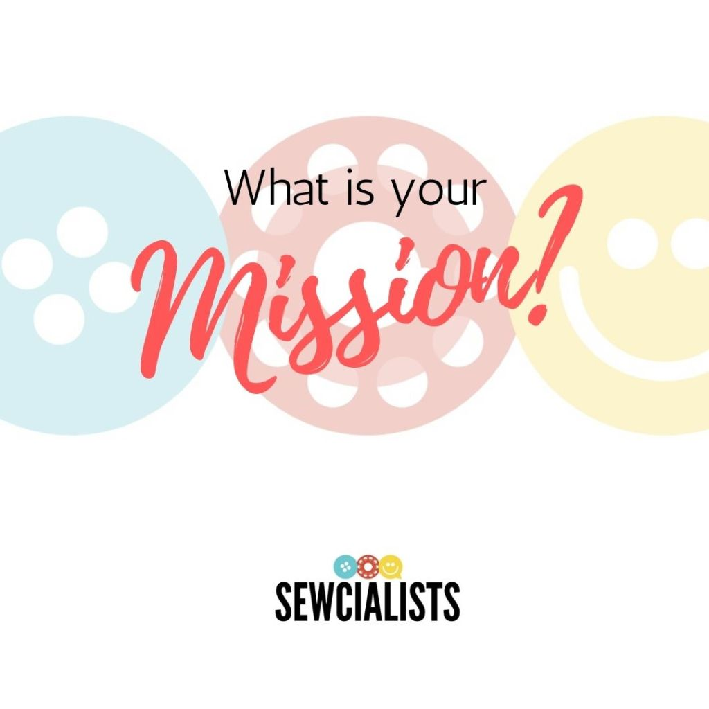"""A graphic with the words """"What is your mission?"""" written over the Sewcialists logo"""