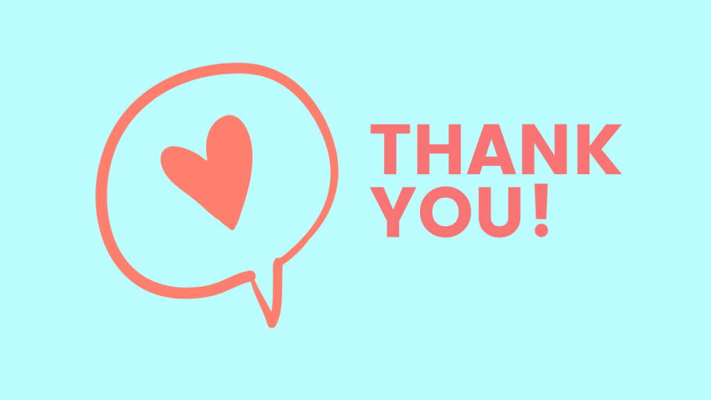 A big, simple graphic saying THANK YOU! There's a speech bubble with a heart in it next to the words.