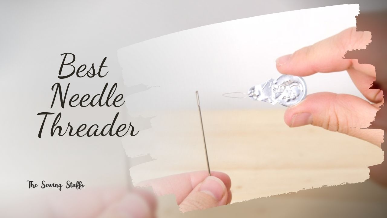 Best Needle Threader