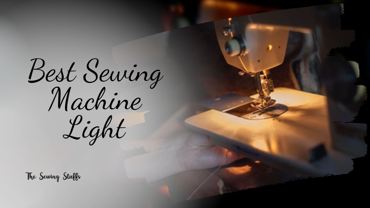 Best Sewing Machine Light