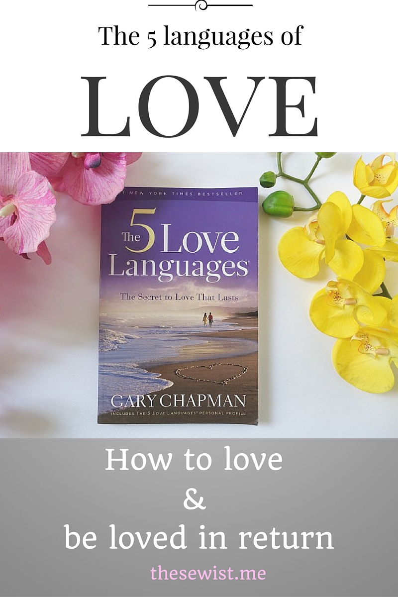 How to Love and Be Loved in Return - The 5 Love Languages | thesewist.me