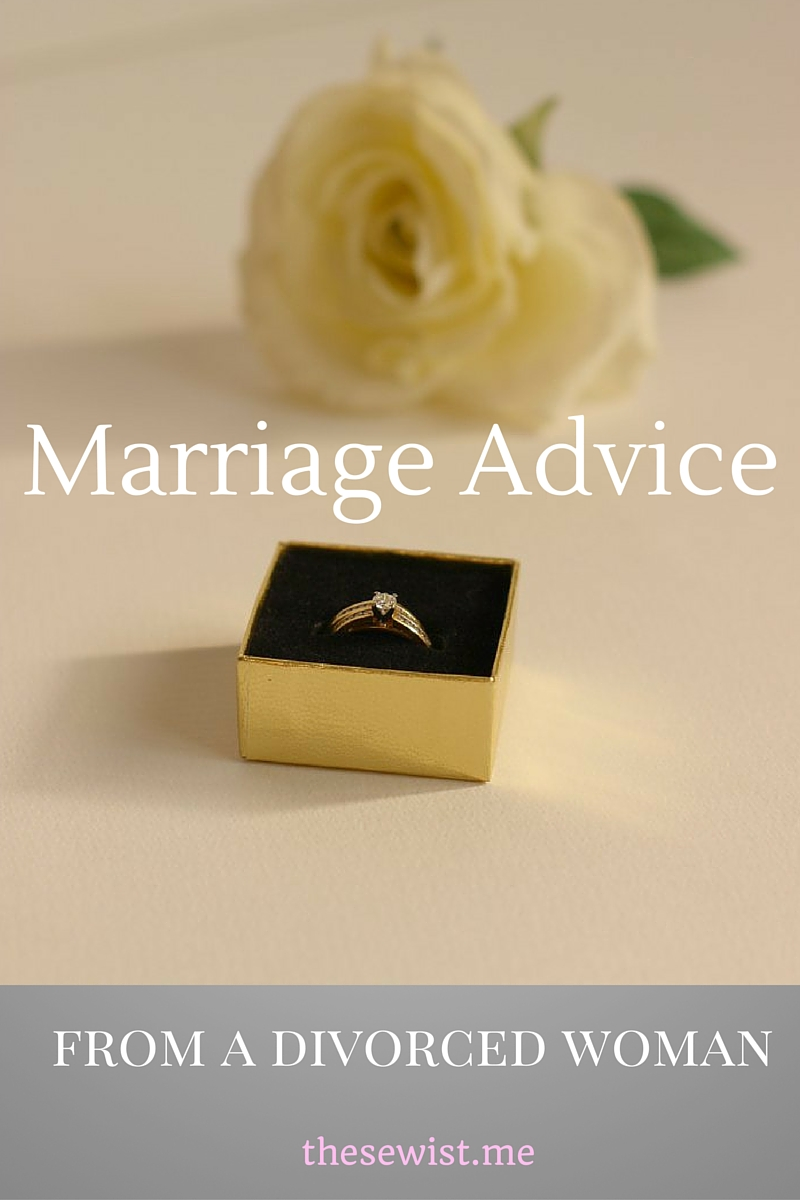 Marriage Advice from a Divorced Woman | thesewist.me
