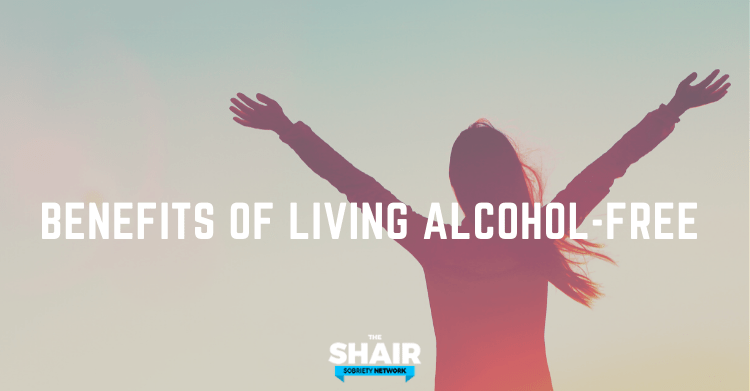benefits of living alcohol free