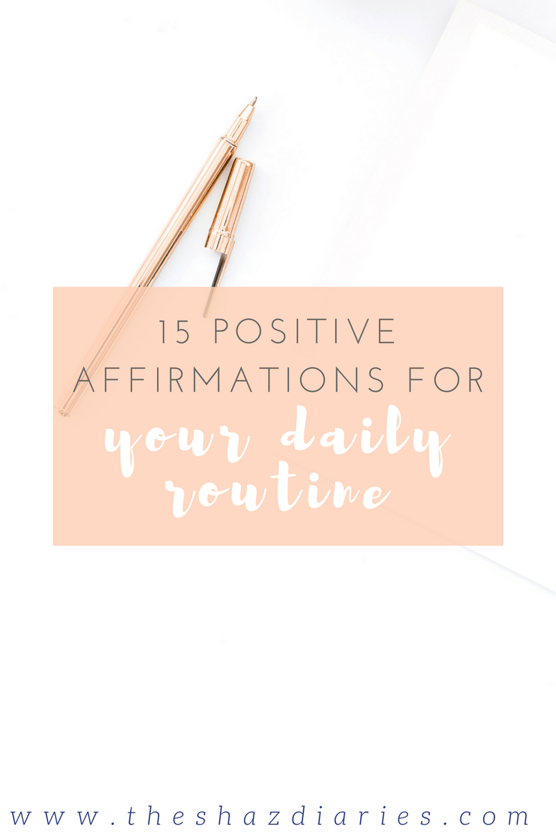 The Shaz Diaries: Positive Affirmations
