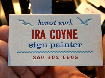A sweet card, strictly from hand-set metal, for the sign painter Ira Coyne, in partial trade for our beautiful new sign.
