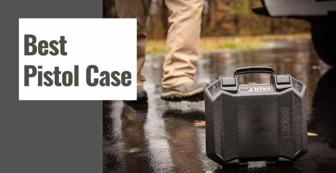Best Pistol Case