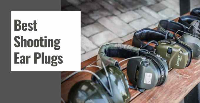 Best Shooting Ear Plugs